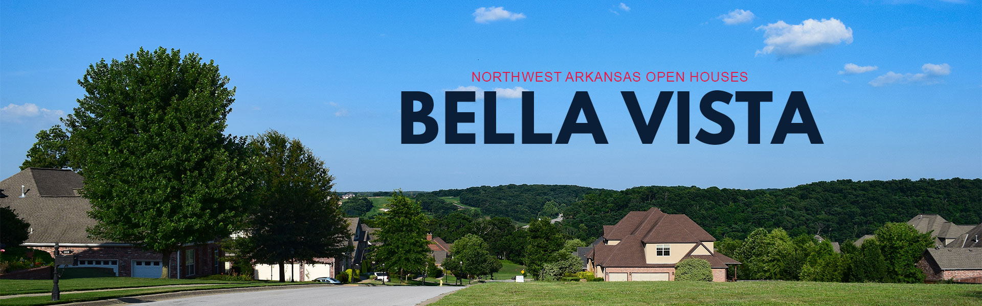 Bella Vista Arkansas Open Houses