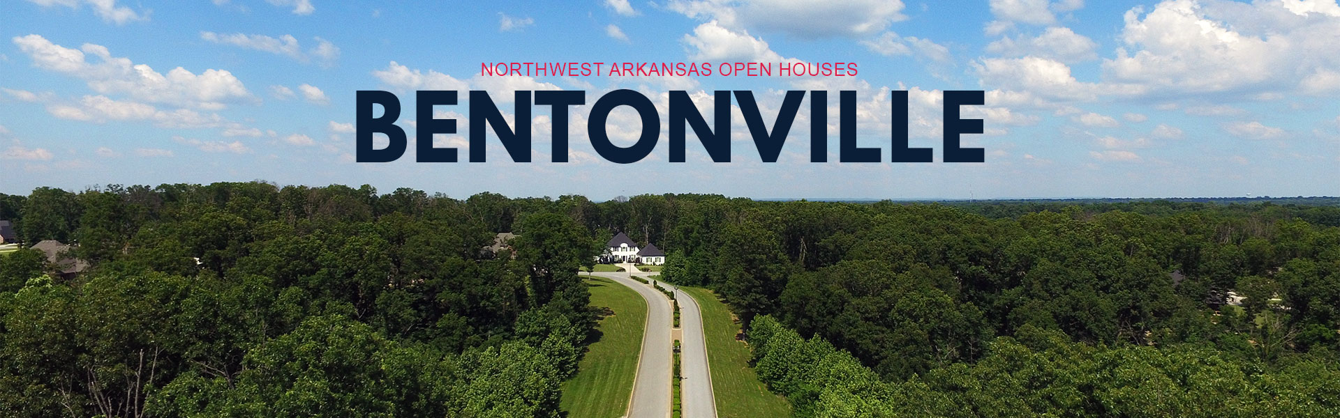 Bentonville Arkansas Open Houses