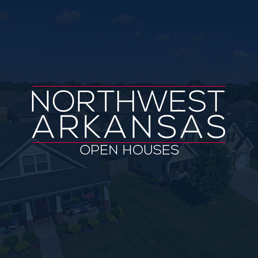 Northwest Arkansas Open Houses