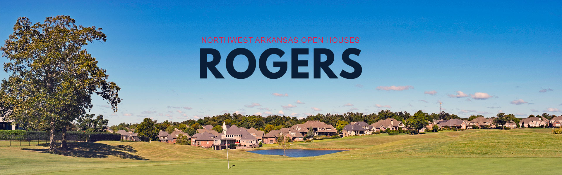 Rogers Open Houses